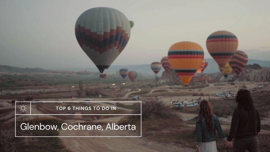 Top 6 things to do in Glenbow Cochrane, Alberta