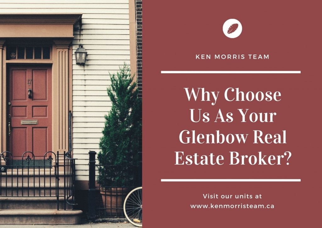 Why Choose Us As Your Glenbow Real Estate Broker_
