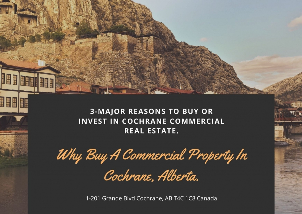 3-Major Reasons To Buy Or Invest In Cochrane Commercial Real Estate